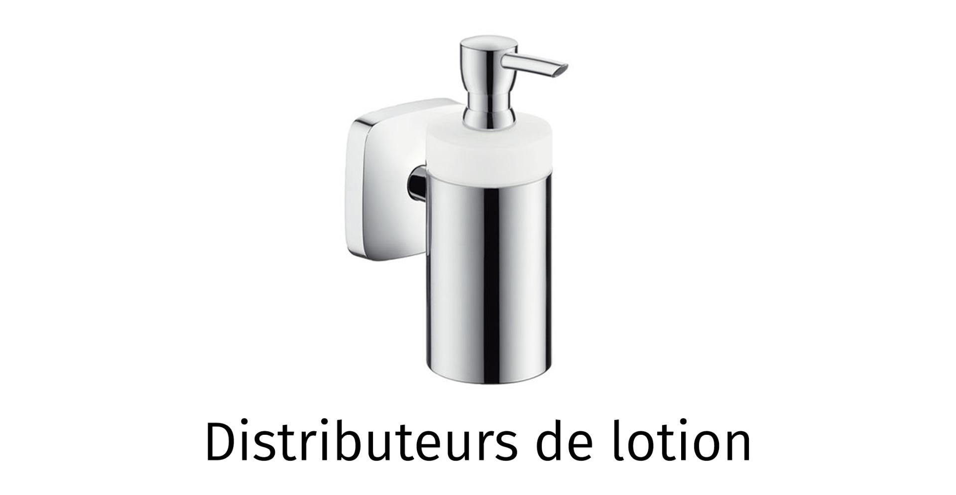 Distributeurs de lotion
